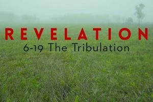 Revelation: The Tribulation sermon series