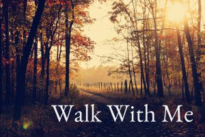 Walk With Me Graphic