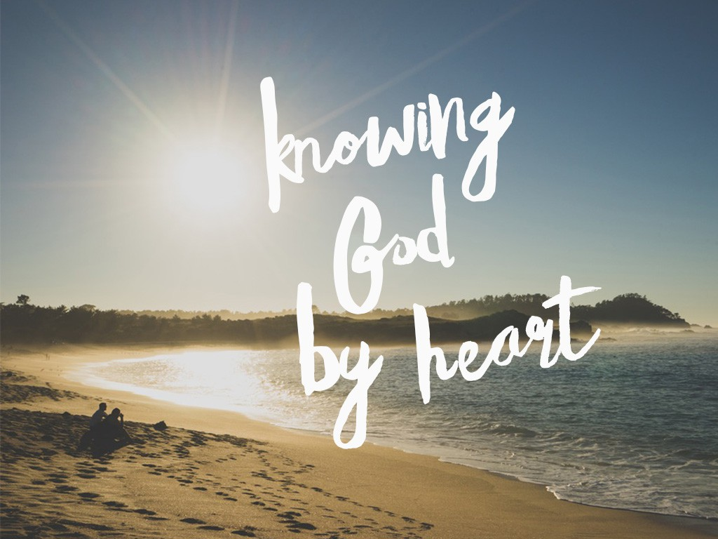 Knowing God By Heart-Screen Graphic
