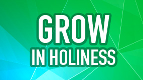 Grow in Holiness