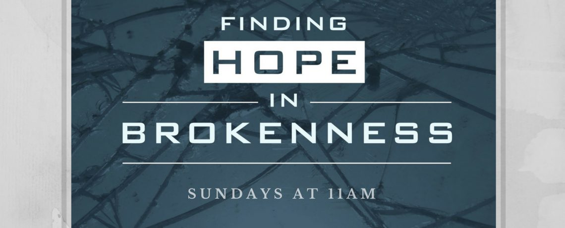 Finding Hope in Brokenness